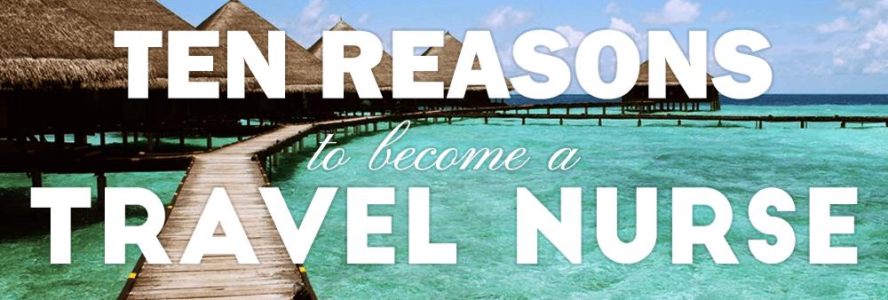 10 reasons to become a travel nurse - nursing school hub, Human Body